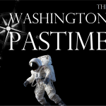 The Washington Pastime. Be Heard.